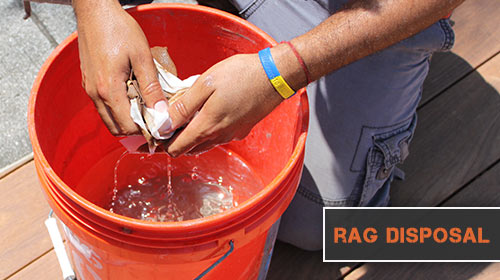 place rags in water and dispose of properly