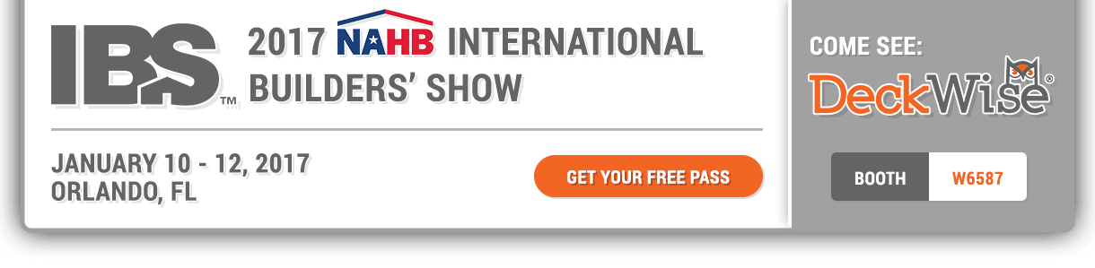 See DeckWise at the 2017 NAHB International Builders Show in Orlando, FL